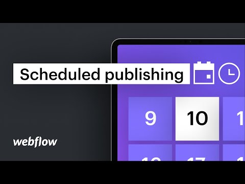 Introducing scheduled publishing for Webflow CMS items