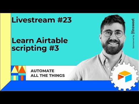 Livestream #23: Learn Airtable scripting [3/4]