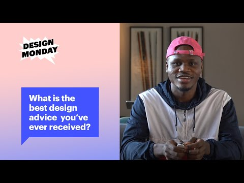 What is the best design advice you've ever received? | Design Monday, Ep. 1