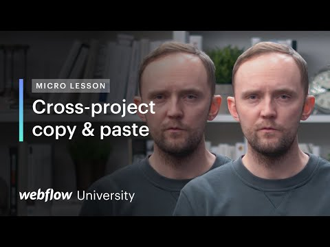 Micro Lesson #9 — Copy and paste elements and styles between Webflow projects