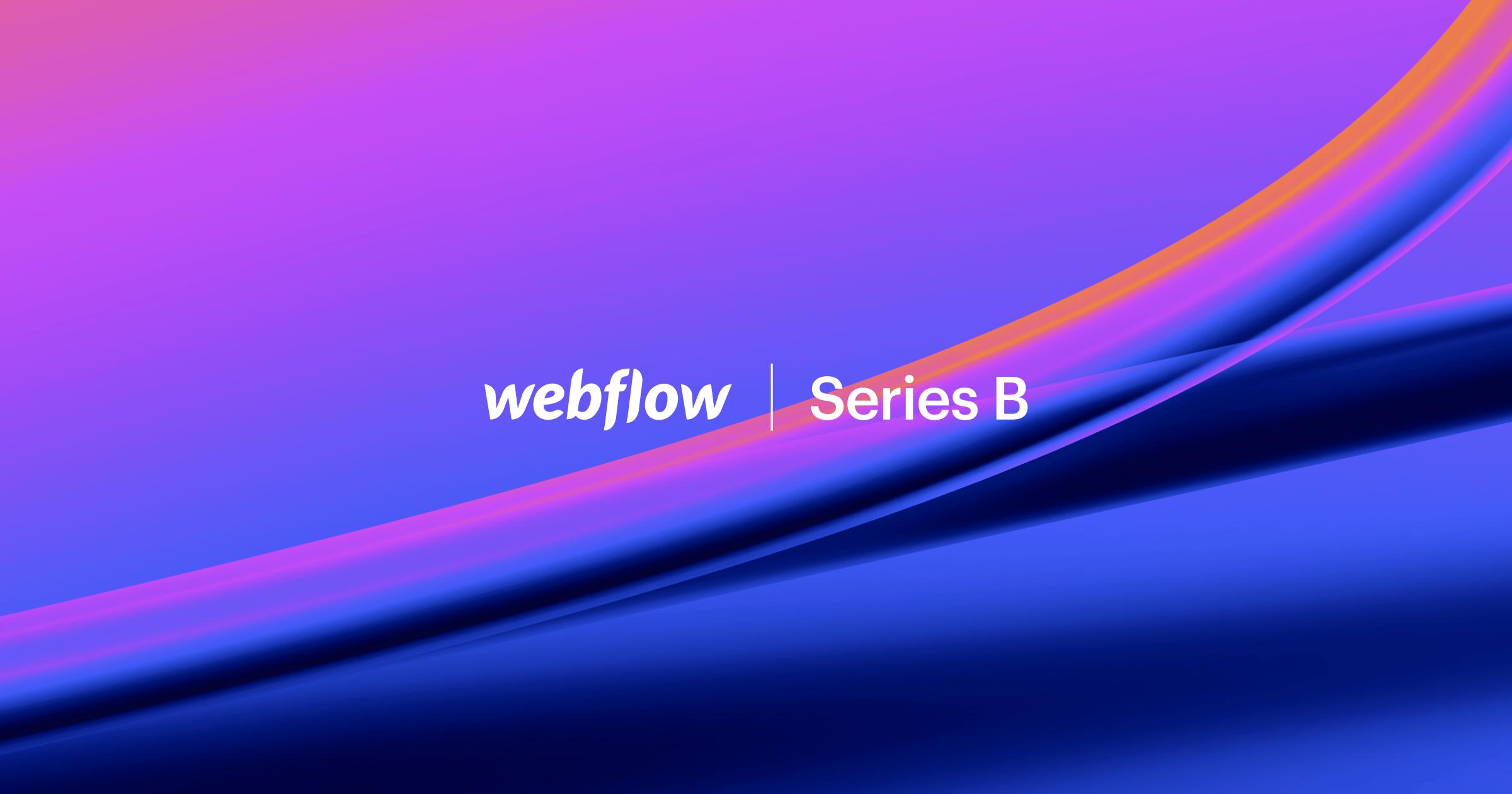 Webflow Series B funding