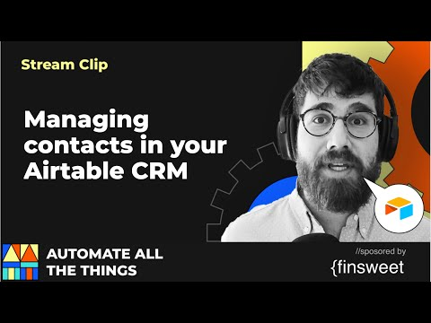 Managing contacts in your Airtable CRM | AATT clips