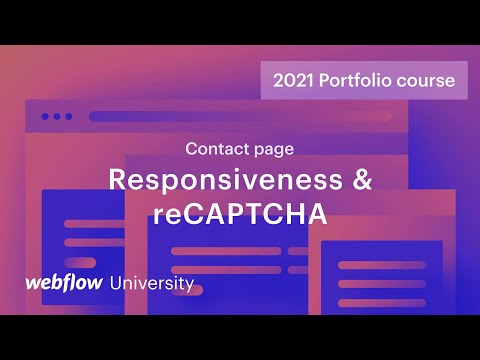 Beating robots with reCAPTCHA and responsive design — Build a custom portfolio in Webflow, Day 10