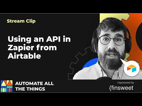 Using an API in Zapier from Airtable | AATT clips