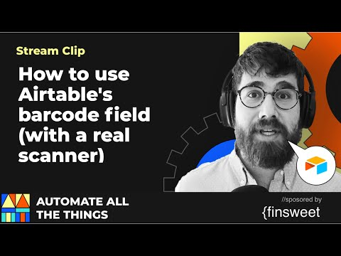 How to use Airtable's barcode field (with a real scanner) | AATT clips