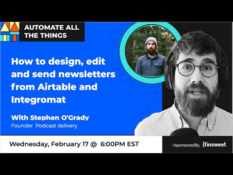 How to edit and send newsletters in Airtable using Integromat with Stephen O'Grady   AATT #35