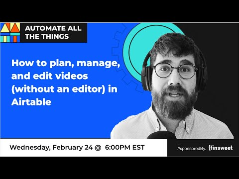 How to plan, manage, and edit video content in Airtable   AATT #36