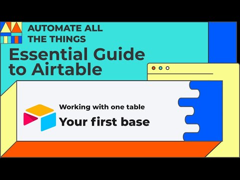 Creating your first Airtable base | Essential Guide to Airtable Chapter 2 Lesson 2