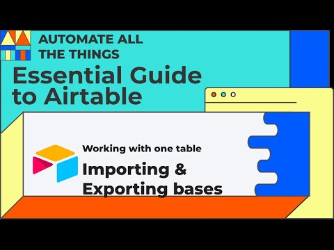 Import and export from Excel to Airtable  | Essential Guide to Airtable Chapter 2 Lesson 5