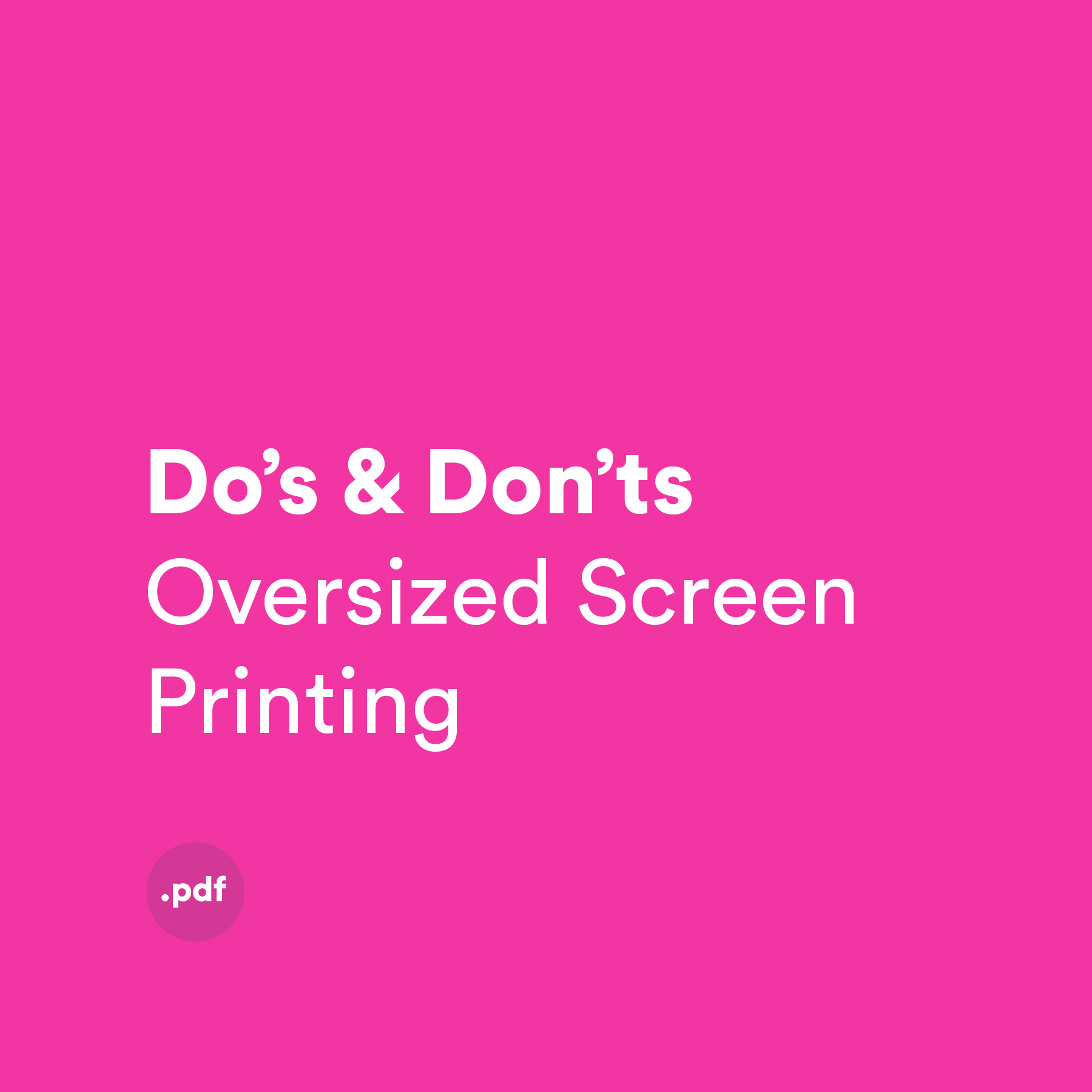 The 5 Dos & Donts of Oversized Screen Printing