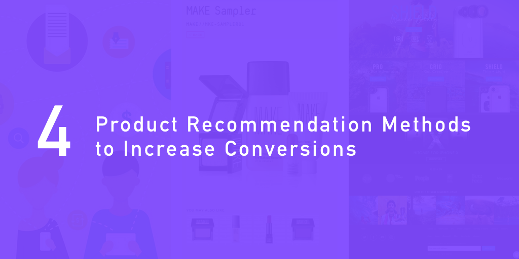 """Visual that says """"4 Product Recommendation Methods to Increase Conversions"""""""
