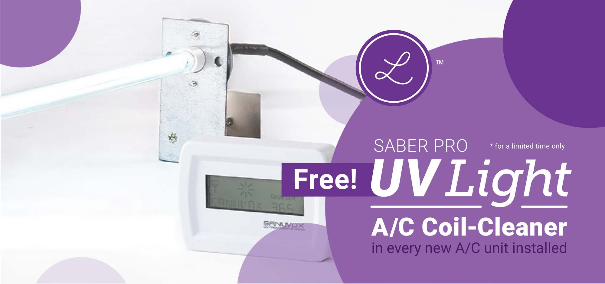 Free UV Light A/C Coil Cleaner in every new A/C unit installed