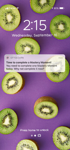 Mobile lock screen showing the OttoLearn Mastery Moment notification, letting the learner know it's a good time to break for a quick session.