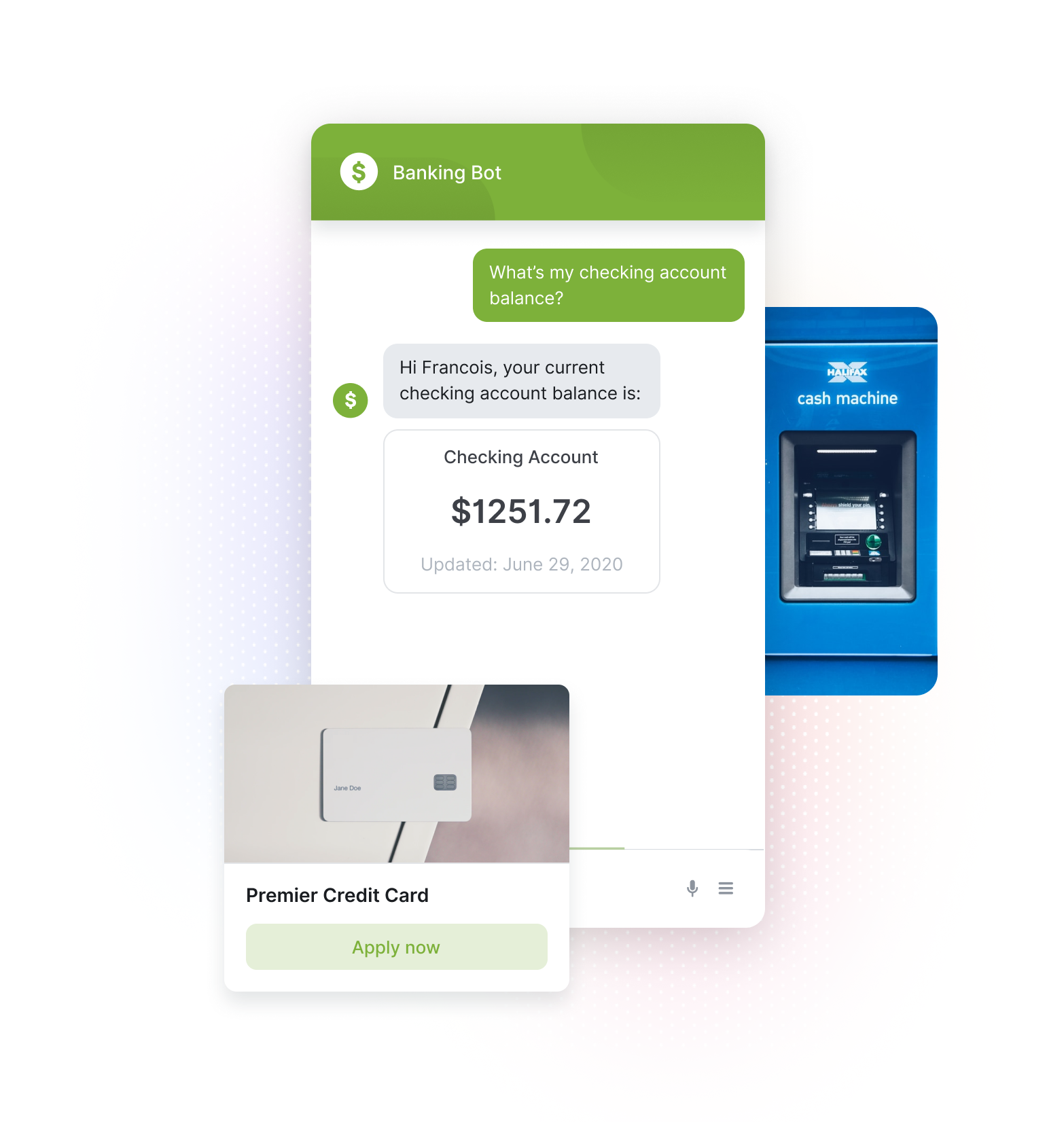 Credit Card Application Chat, a Bot Helping a Customer Find Their Chequing Account Balance, and an ATM