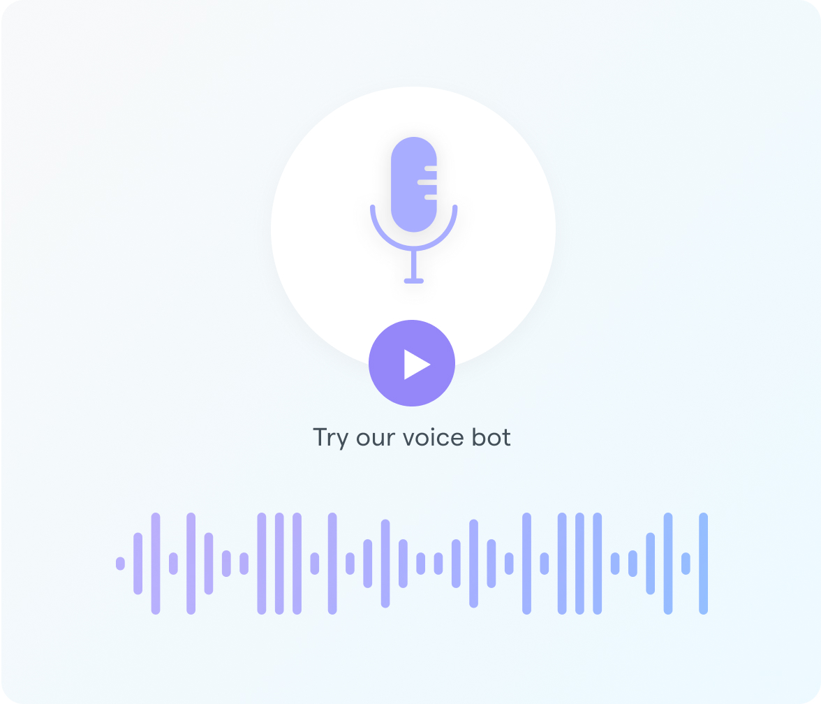 Try our voice bot with microphone icon, play button, and sound waves.