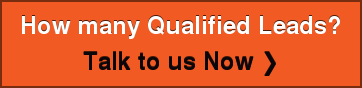 How many Qualified Leads? Talk to us Now ❯