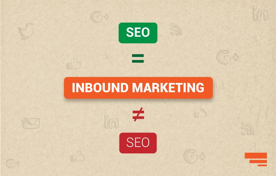 Isn't Inbound Marketing only SEO?