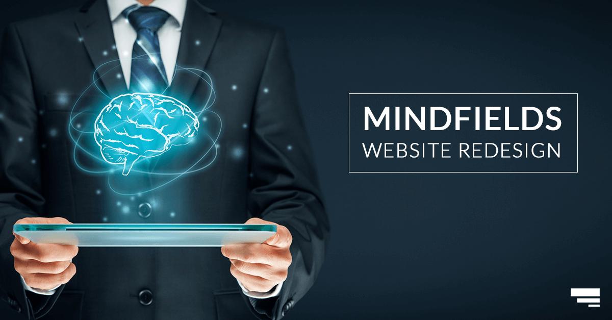 Mindfields' Strategic Website Redesign