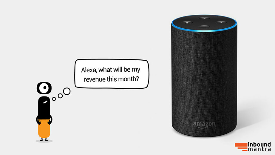 Alexa, what will be the revenue next month?