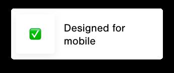 Designed for mobile