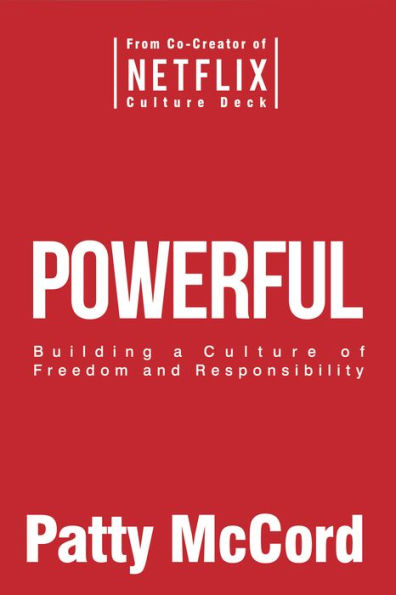 Patty McCord's Book Powerful is all about authentic leadership