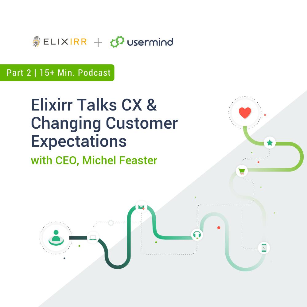 Talking CX with Elixirr | Part 2