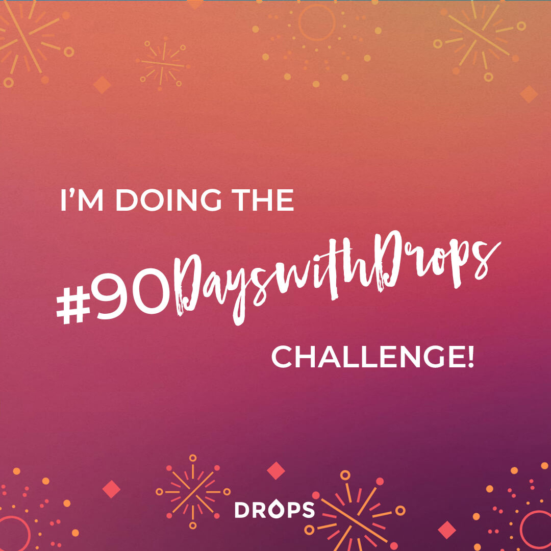 90 Days with Drops
