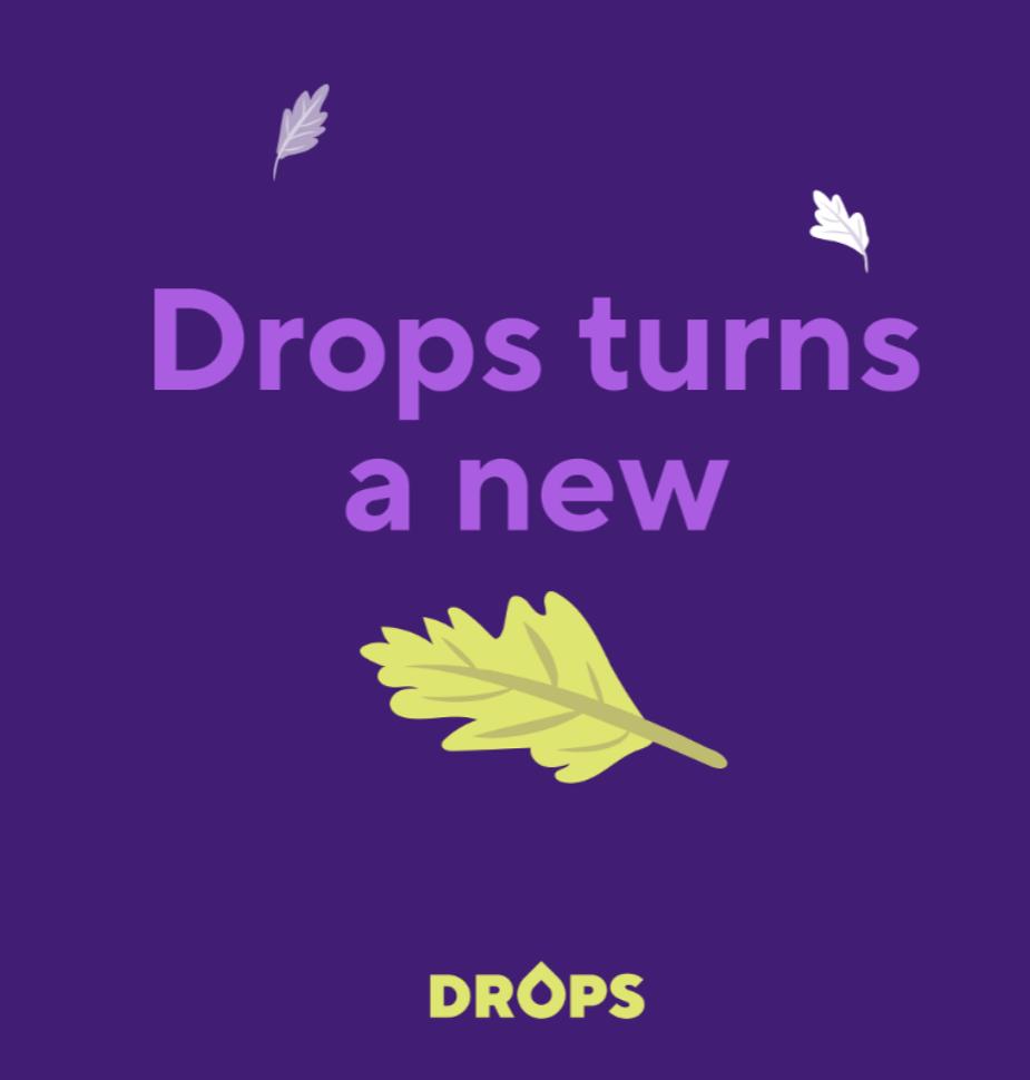 Drops new design