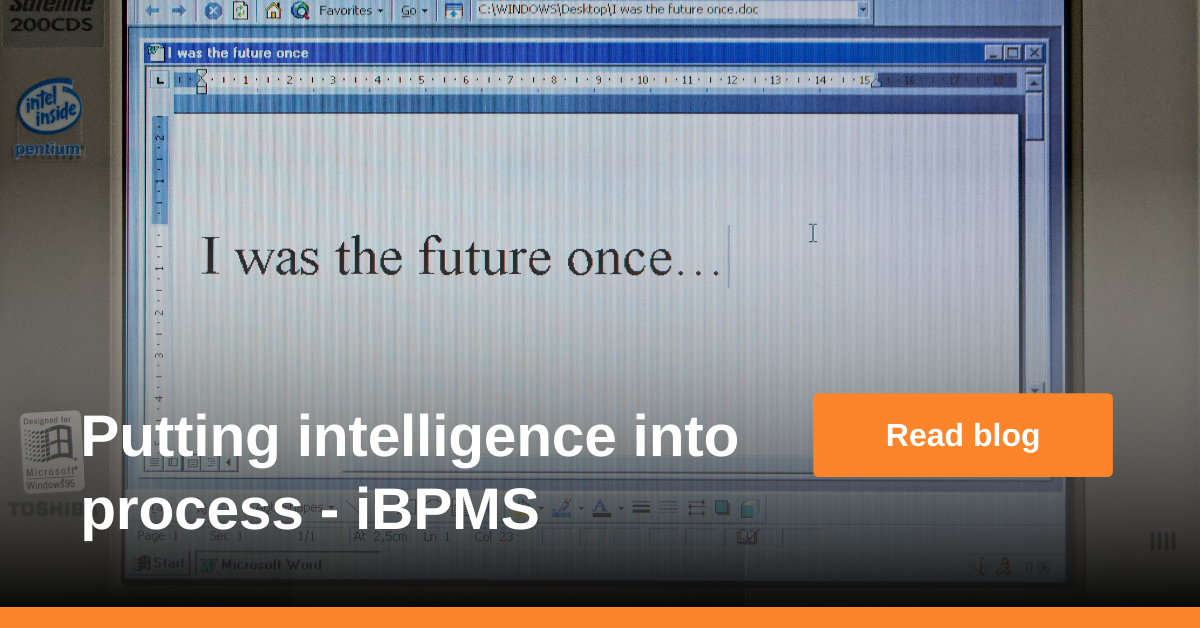 Putting intelligence into process - iBPMS
