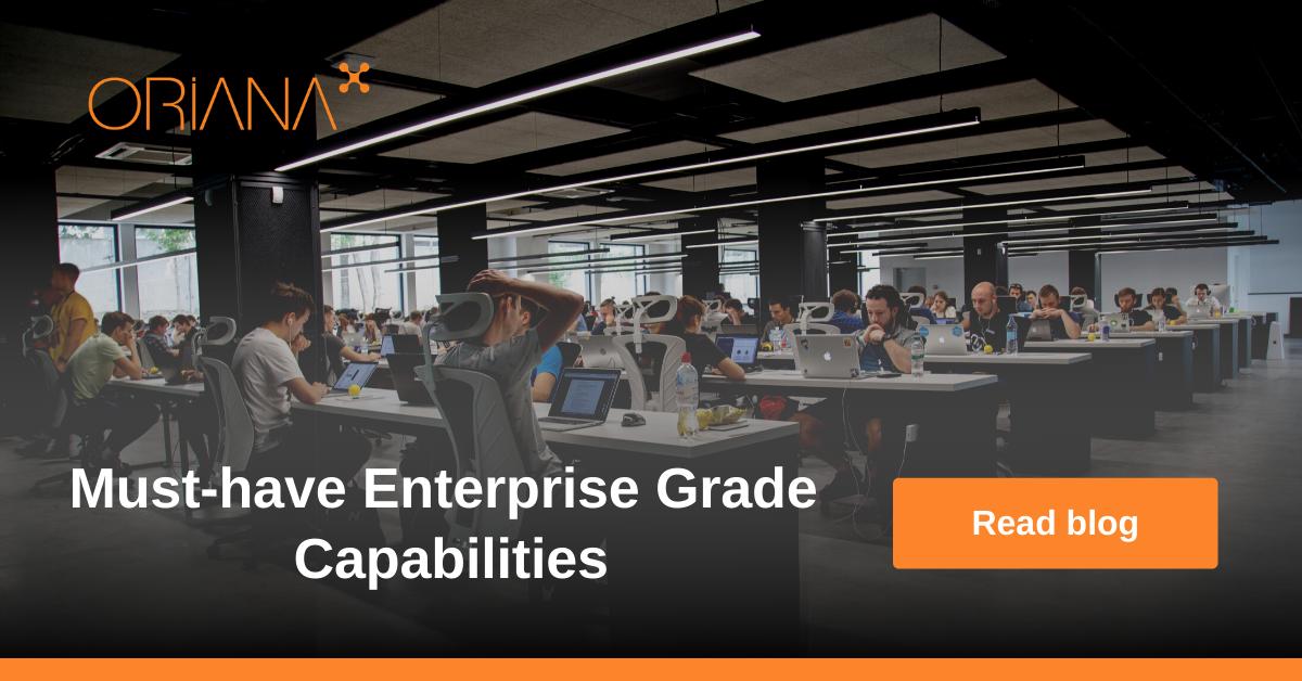 Must-have Enterprise grade capabilities