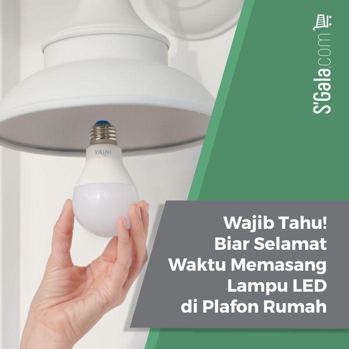 Cara memasang lampu led di plafon rumah