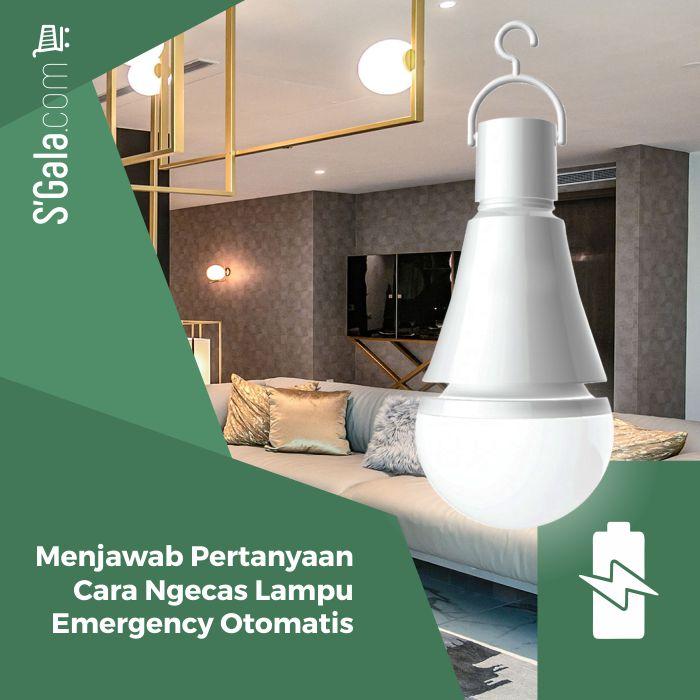 Cara Ngecas Lampu Emergency Otomatis