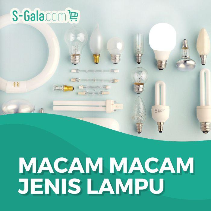 Bermacam-macam jenis lampu