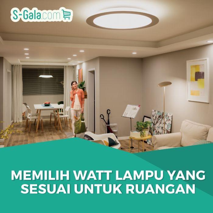 Memilih Besar Watt Lampu yang Sesuai untuk Ruangan