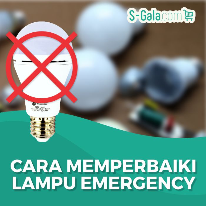 Cara Memperbaiki Lampu Emergency