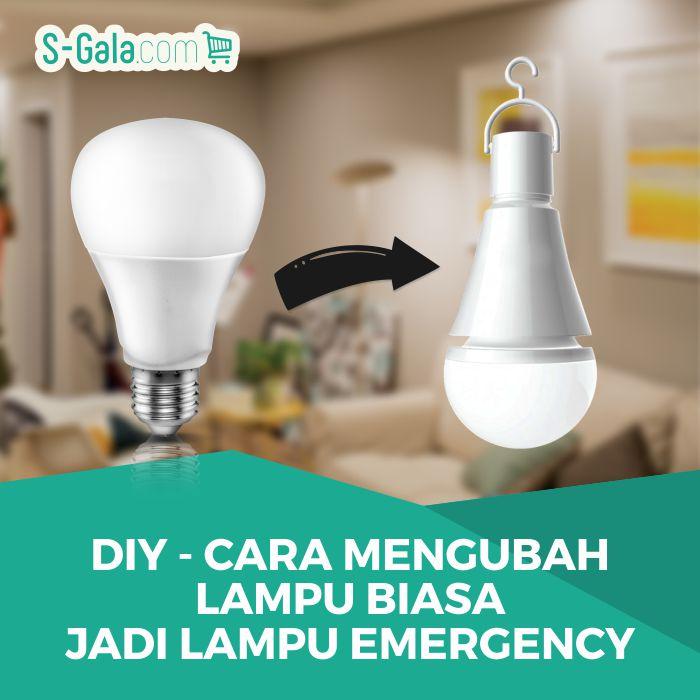 Cara Mengubah Lampu Biasa Jadi Lampu Emergency