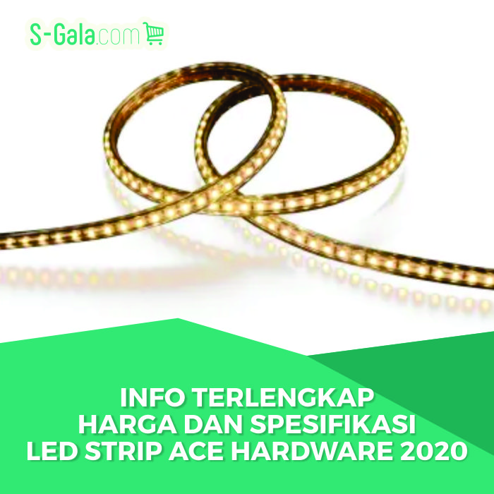LED Strip Ace Hardware & Krisbow 2020