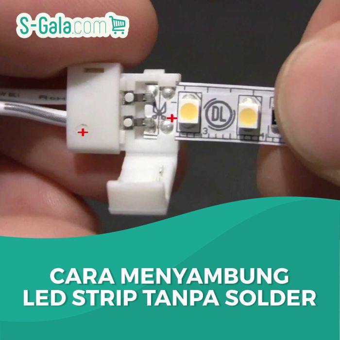 Cara Menyambung LED Strip
