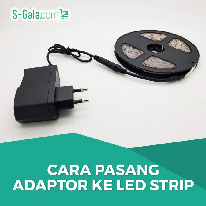 Memasang adaptor LED Strip