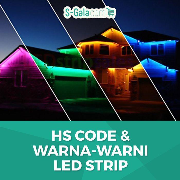 HS Code LED Strip dan Warna-warninya