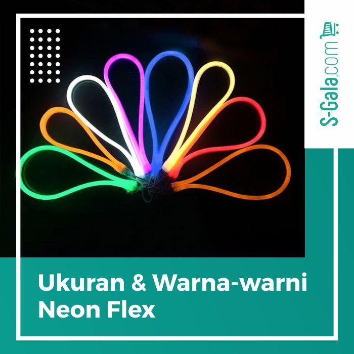 Variasi Ukuran & Warna Neon Flex