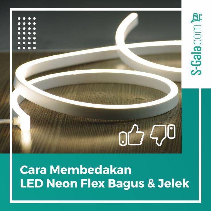 LED Neon Flex Bagus & Jelek