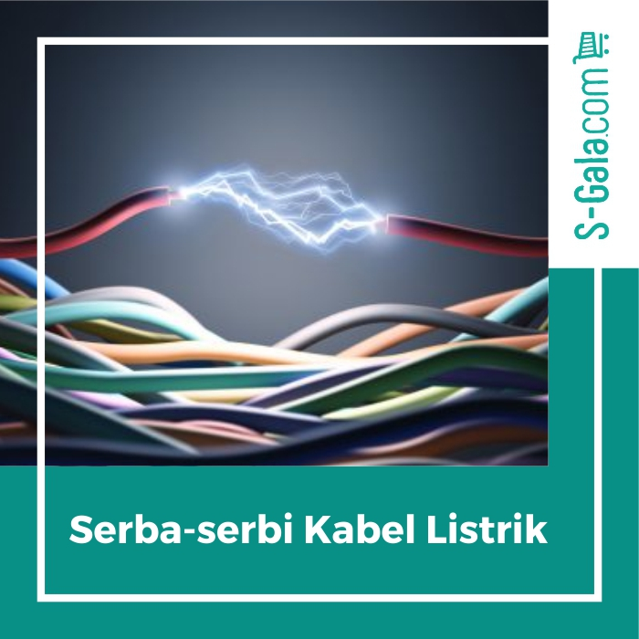 Serba-serbi kabel listrik