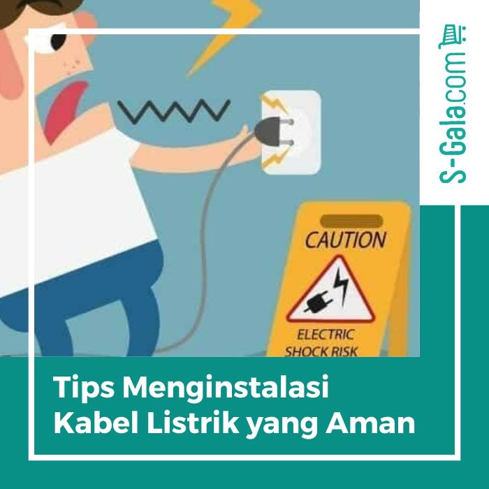 Menginstalasi kabel listrik yang aman