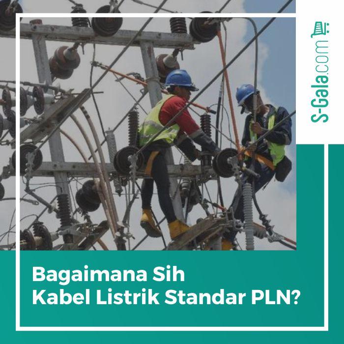 Kabel Listrik Standar PLN