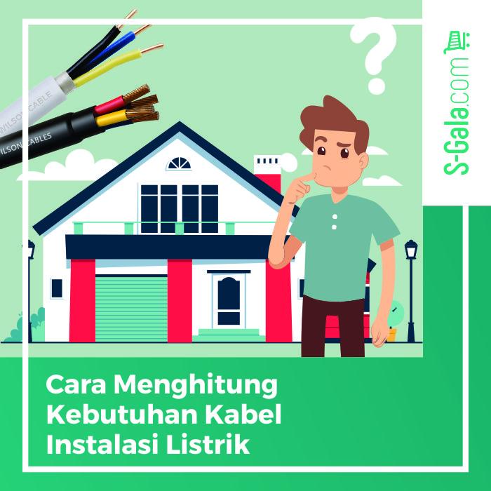 Cara Menghitung Kebutuhan Kabel Instalasi Listrik