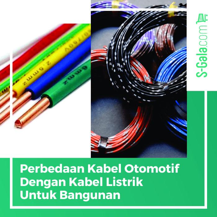 Perbedaan kabel otomotif dan kabel listrik