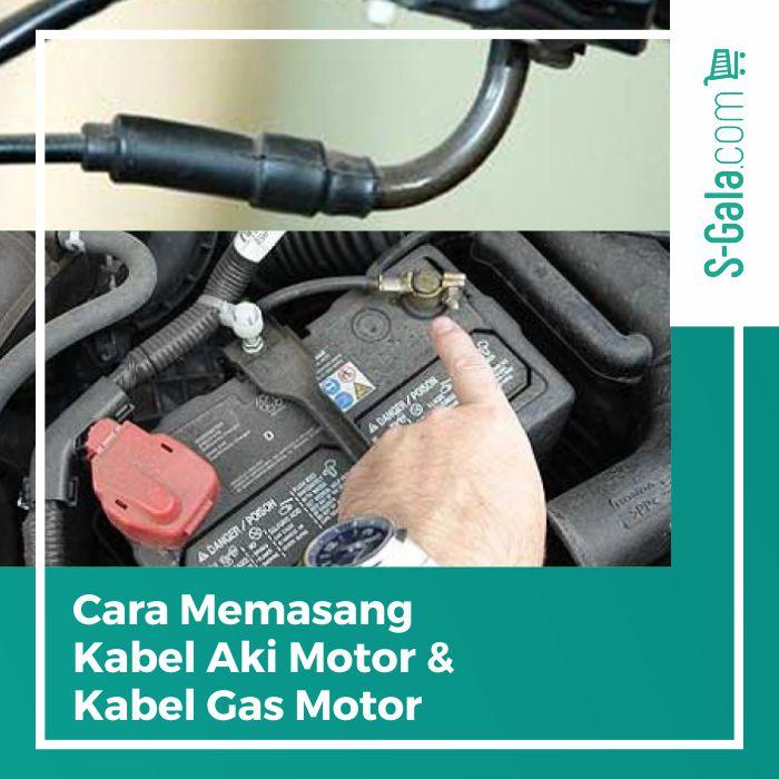 kabel aki dan kabel gas pada motor