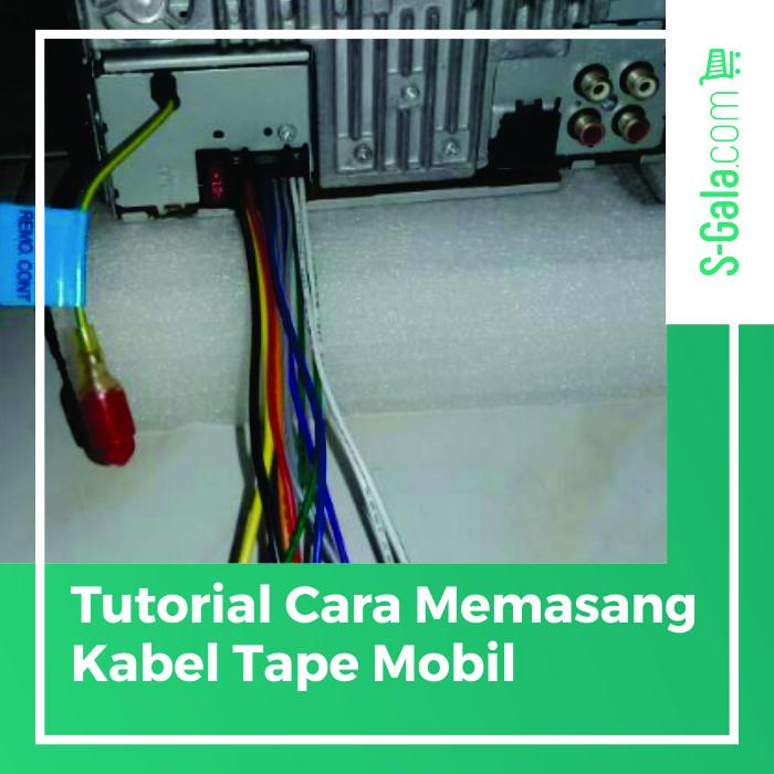 Cara memasang kabel tape mobil