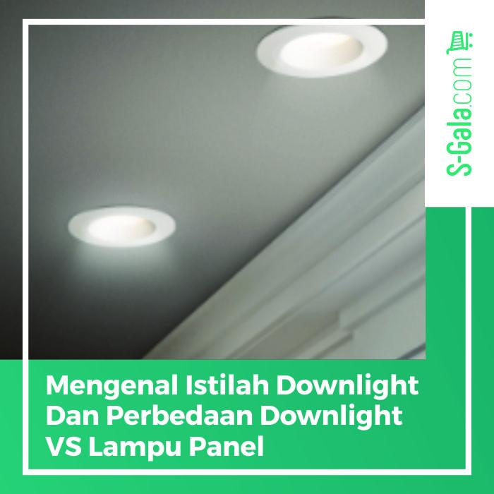 downlight vs lampu panel